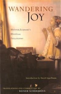 Lindisfarne Books Wandering Joy: Meister Eckhart's Mystical Philosophy