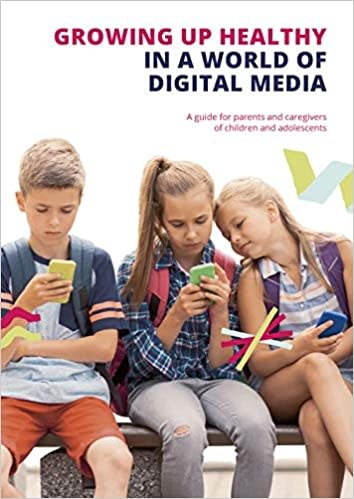 InterActions Growing up Healthy in a World of Digital Media: A guide for parents and caregivers of children and adolescents