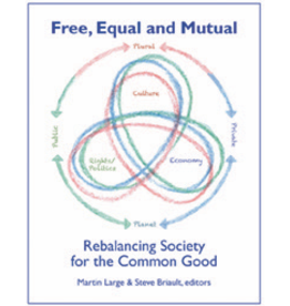 Hawthorne Press Free, Equal and Mutual: Rebalancing Society for the Common Good