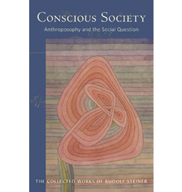 Rudolf Steiner Press Conscious Society: Anthroposophy and the Social Question
