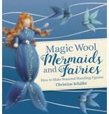 Floris Books Magic Wool Mermaids and Fairies How to Make Seasonal Standing Figures