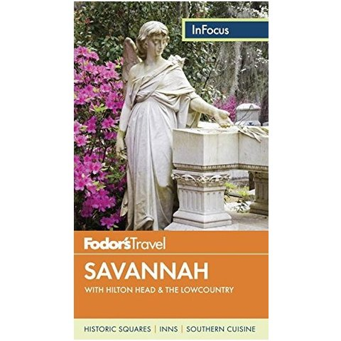Fodor's In Focus Savannah: with Hilton Head & the Lowcountry (Travel Guide) 4TH Edition