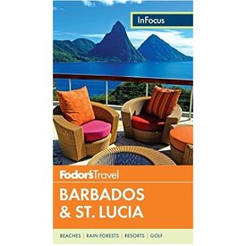 FODOR Fodor's In Focus Barbados & St. Lucia (Full-color Travel Guide) 4TH Edition