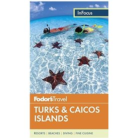 FODOR Fodor's In Focus Turks & Caicos Islands (Travel Guide) 3RD Edition