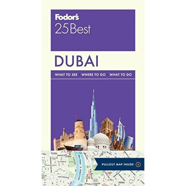 FODOR Fodor's Dubai 25 Best (Full-color Travel Guide) 1ST Edition