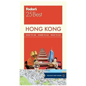FODOR Fodor's Hong Kong 25 Best: with a Side Trip to Macau (Full-color Travel Guide) 7TH Edition