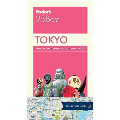 Fodor's Tokyo 25 Best (Full-color Travel Guide) 8th Edition