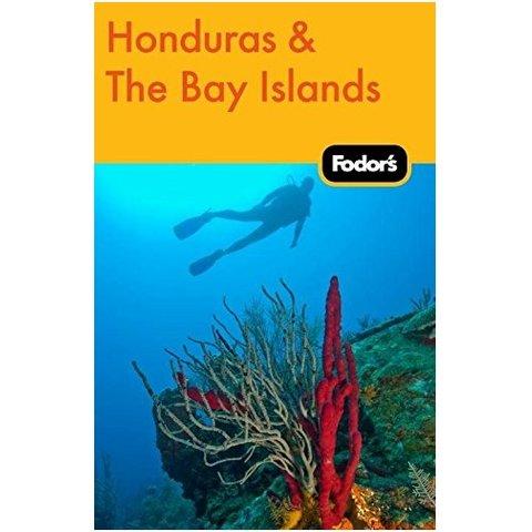 Fodor's Honduras & the Bay Islands (Travel Guide) 1ST Edition