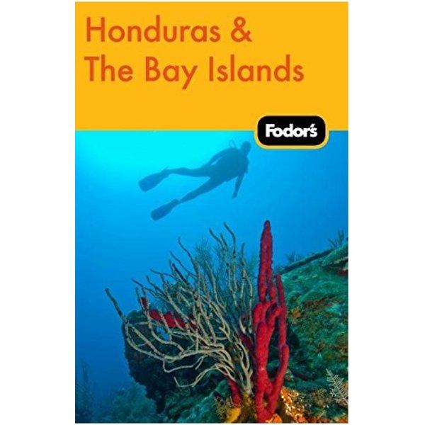 FODOR Fodor's Honduras & the Bay Islands (Travel Guide) 1ST Edition