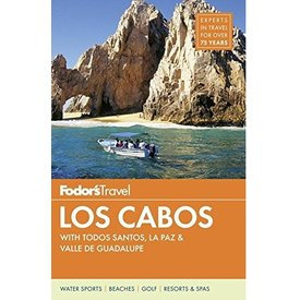 FODOR Fodor's Los Cabos: with Todos Santos, La Paz & Valle de Guadalupe (Full-color Travel Guide) 4TH Edition