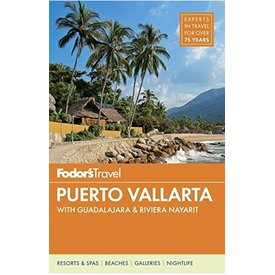 FODOR Fodor's Puerto Vallarta: with Guadalajara & Riviera Nayarit (Full-color Travel Guide)
