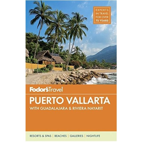 FODOR Fodor's Puerto Vallarta: with Guadalajara & Riviera Nayarit (Full-color Travel Guide)