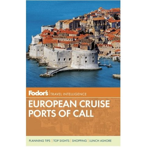 Fodor's European Cruise Ports of Call (Travel Guide) 3RD Edition