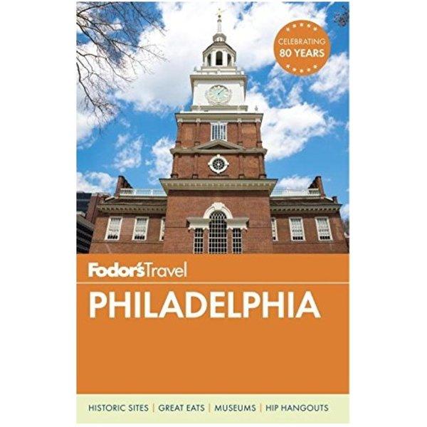 FODOR Fodor's Philadelphia (Travel Guide)