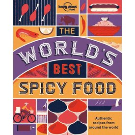 Lonely Planet Lonely Planet The World's Best Spicy Food: Authentic recipes from around the world