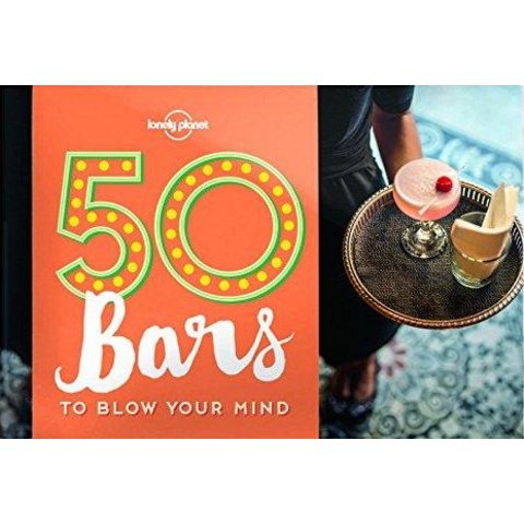 Lonely Planet 50 Bars to Blow Your Mind