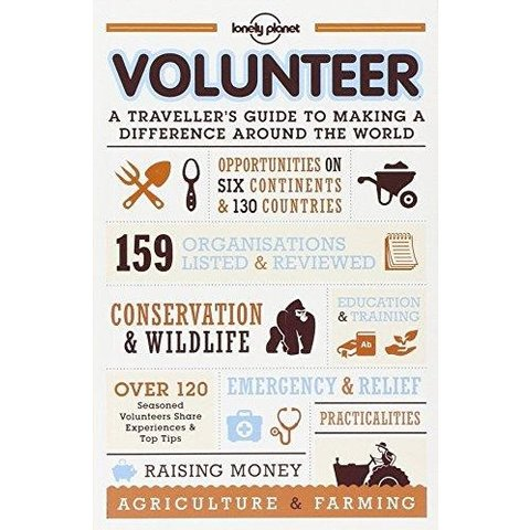 Lonely Planet Volunteer 3rd Ed.: A Traveller's Guide to Making a Difference Around the World