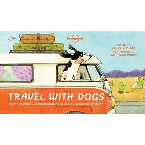 Lonely Planet  Travel with Dogs