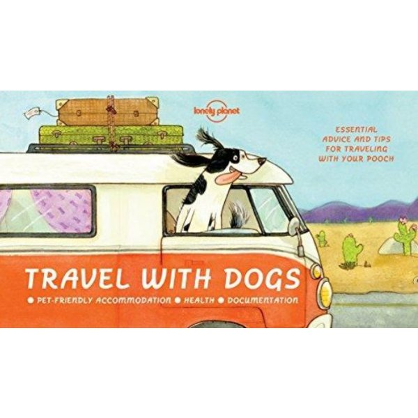 Lonely Planet Lonely Planet  Travel with Dogs