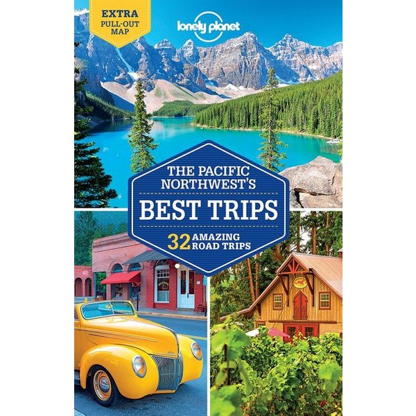 Lonely Planet Lonely Planet The Pacific Northwest's Best Trips