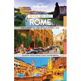 Lonely Planet Lonely Planet Make My Day: Rome
