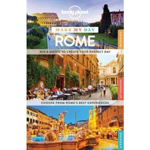 Lonely Planet Make My Day: Rome