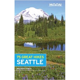 Moon Moon Seattle 75 Great Hikes - 1st Ed