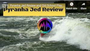 Pyranha Jed Review and Old School Playboat Progression