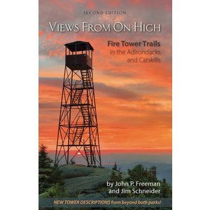Adirondack Mountain Club Views from on High: Fire Tower Trails in the Adirondacks and Catskills 2nd Edition