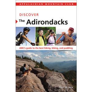 North Country Books Inc. Appalachian Mountain Club Discover the Adirondacks