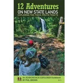 Adirondack Explorer 12 Adventures on New State Lands by Phil Brown