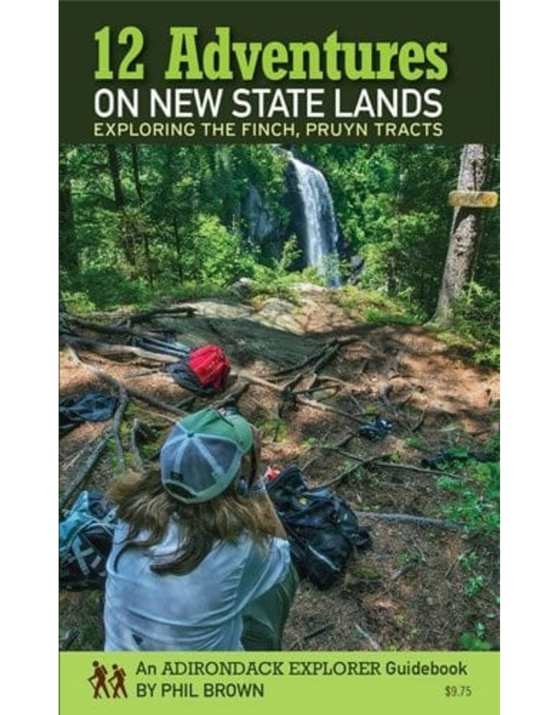 Adirondack Explorer 12 Short Hikes on New State Lands by Phil Brown