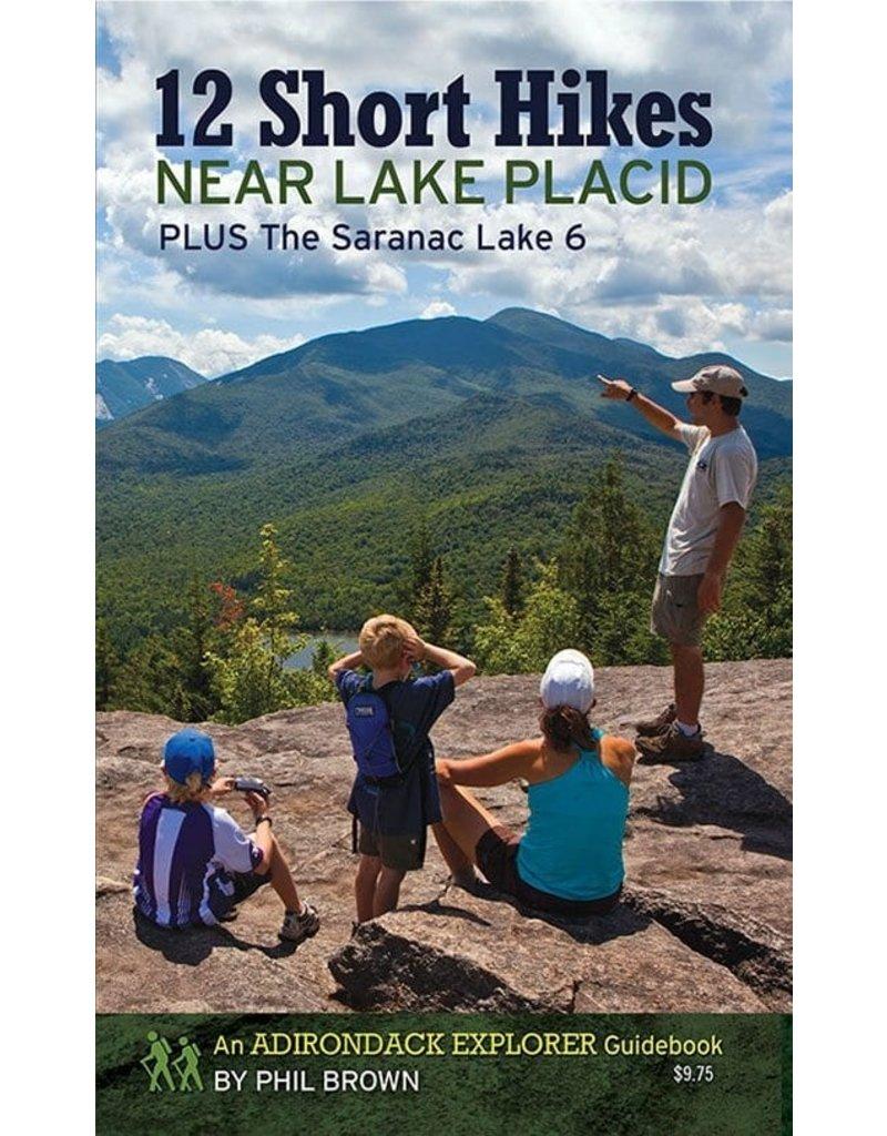 Adirondack Explorer 12 Short Hikes Near Lake Placid by Phil Brown