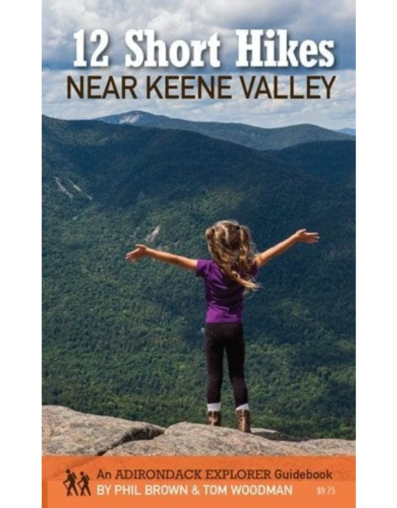 Adirondack Explorer 12 Short Hikes Near Keene Valley by Phil Brown