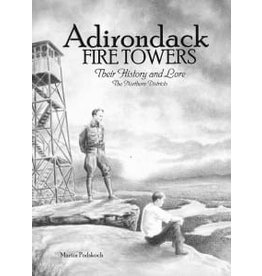 North Country Books Inc. Adirondack Fire Towers - The Northern Districts