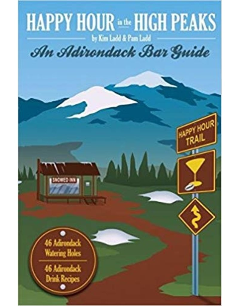 North Country Books Inc. Happy Hour in the High Peaks - ADK Bar Guide