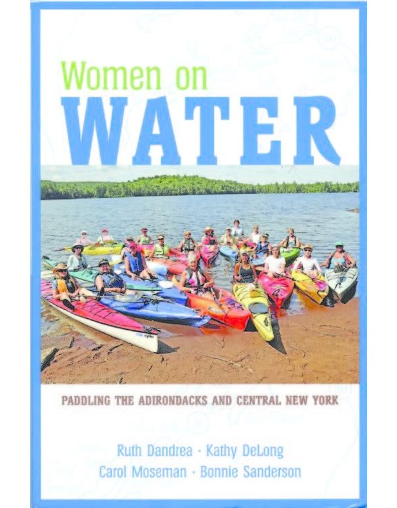 North Country Books Inc. WOW - Women on Water: Paddling the Adirondacks and Central New York