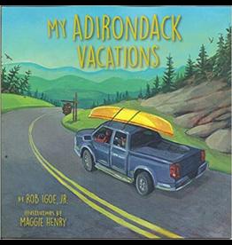 North Country Books Inc. My Adirondack Vacations by Rob Igoe Jr