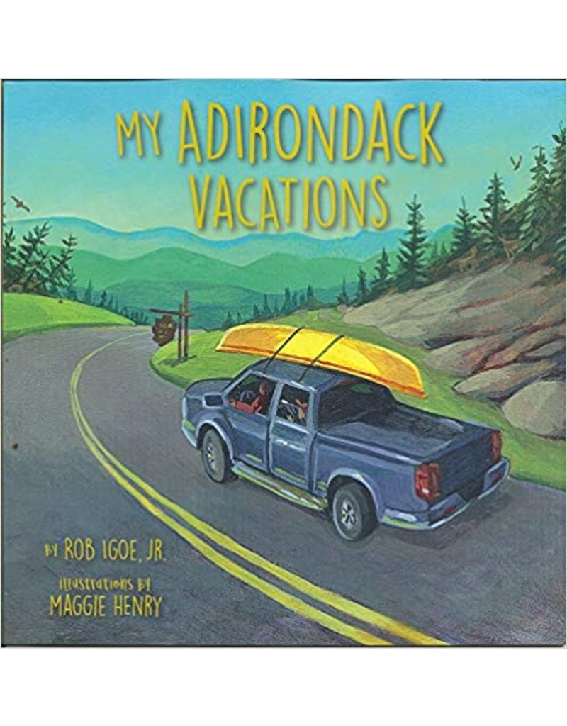 North Country Books Inc. My Adirondack Vacations by Rob Igoe Jr
