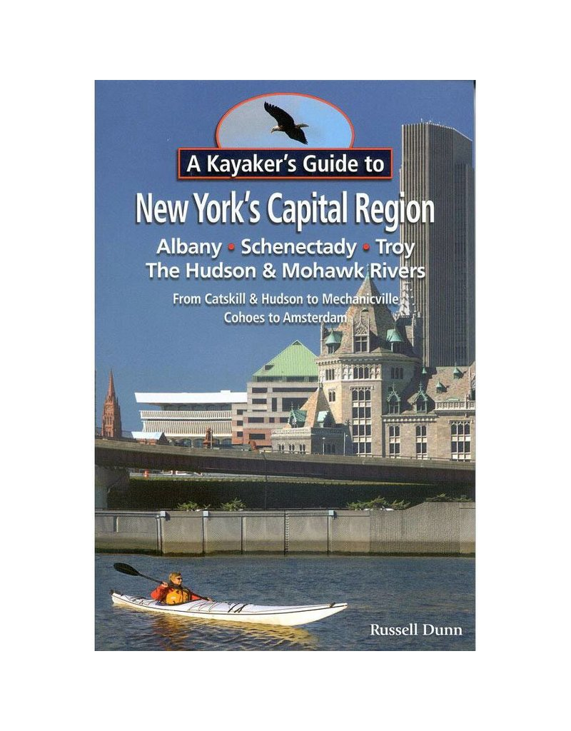 North Country Books Inc. A Kayakers Guide to New Yorks Capital Region