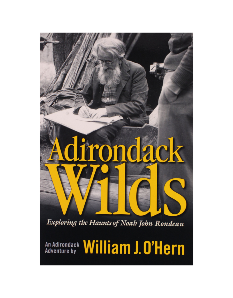 Blue Line Book Exchange Adirondack Wilds - Exploring the Haunts of Noah John Rondeau