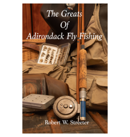 Blue Line Book Exchange The Greats of Adirondack Fly Fishing by Robert Streeter
