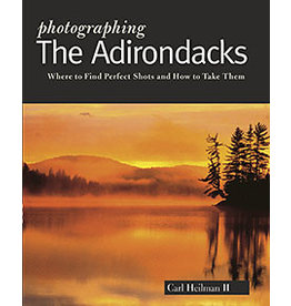North Country Books Inc. Photographing the Adirondacks by Carl Heilman