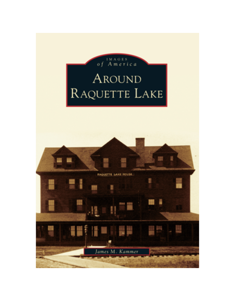 Blue Line Book Exchange Images of America Around Raquette Lake