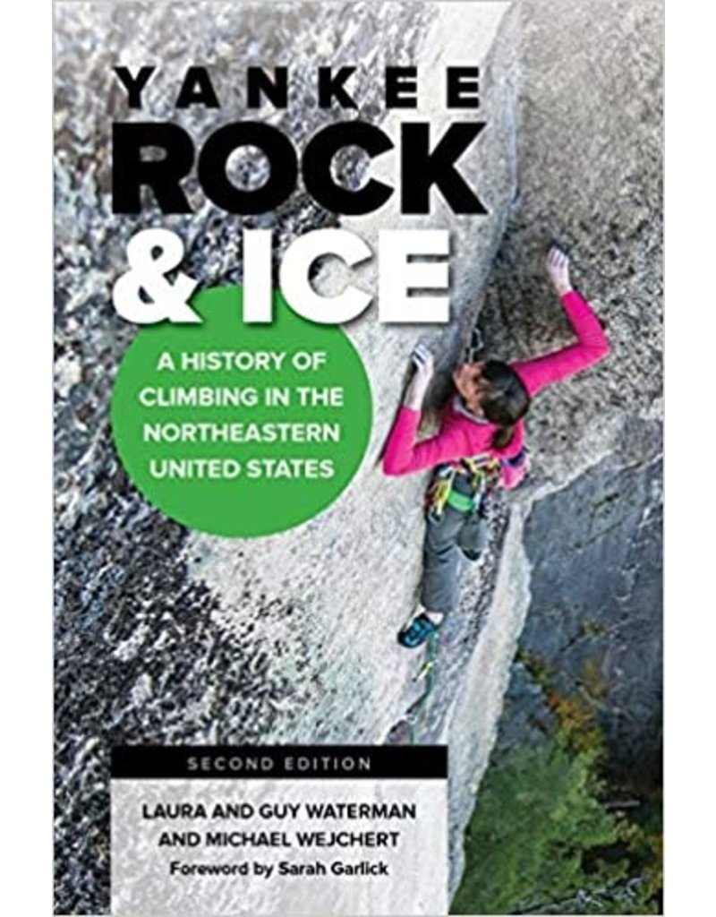 North Country Books Inc. Yankee Rock and Ice - A History of Rock Climbing in the N.E.