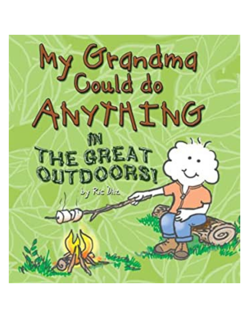 Blue Line Book Exchange My Grandma Could Do Anything In the Great Outdoors