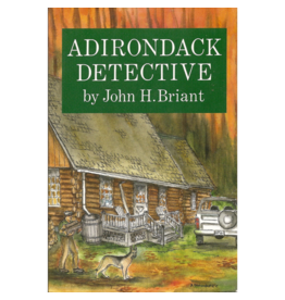 Blue Line Book Exchange Adirondack Detective by John H. Briant