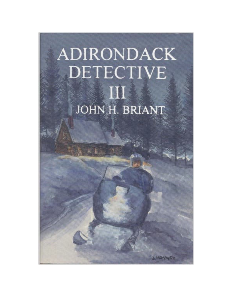 Blue Line Book Exchange Adirondack Detective III by John H. Briant