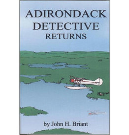 Blue Line Book Exchange Adirondack Detective Returns by John H. Briant