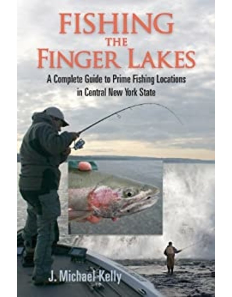 North Country Books Inc. Fishing The Finger Lakes by J. Michael Kelly